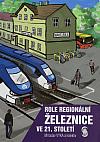 Role regionální železnice ve 21. století