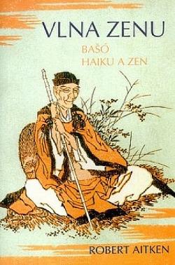 Vlna zenu. Bašó, haiku a zen obálka knihy