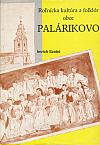 Roľnícka kultúra a folklór obce Palárikovo