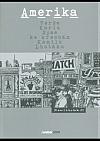 Amerika: verše Karla Sýse ke kresbám Kamila Lhotáka