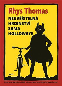 Neuvěřitelná hrdinství Sama Hollowaye obálka knihy