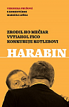 Harabin - Zrodil ho Mečiar, vytiahol Fico, konkuruje Kotlebovi
