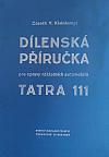Dílenská příručka pro opravy nákladních automobilů Tatra 111