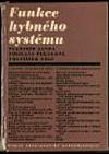 Funkce hybného systému: fyziologie a patofyziologie hybnosti a kinesiologie z hhlediska rehabilitace