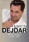 Martin Dejdar - Hercův úsměv, smích i pláč