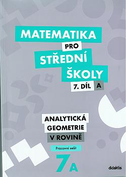 Matematika pro střední školy – 7. díl A: Analytická geometrie v rovině – Pracovní sešit obálka knihy