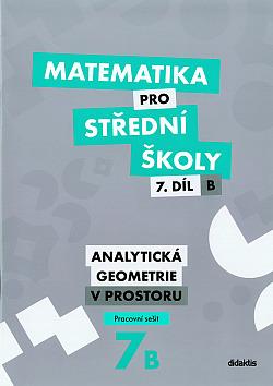 Matematika pro střední školy – 7. díl B: Analytická geometrie v prostoru – Pracovní sešit obálka knihy