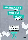 Matematika pro střední školy – 7. díl B: Analytická geometrie v prostoru – Pracovní sešit