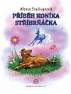 Příběh koníka Stříbrňáčka