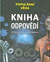 Kniha odpovědí: Technologie, vesmír, věda, medicína