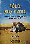 Sólo pro Tatru: Vzpomínková jízda na Afriku snů a skutečnosti 1947