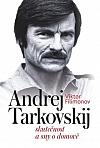 Andrej Tarkovskij: Skutečnost a sny o domově