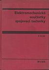 Elektromechanické součástky spojovací techniky