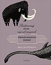 Ilustrovaný atlas najčudesnejších prehistorických zvierat