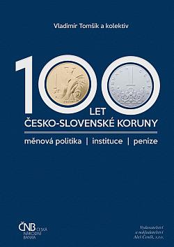 100 let česko-slovenské koruny obálka knihy