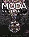 Móda na Slovensku, stručné dejiny odievania