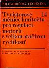 Tyristorové měniče kmitočtu pro regulaci motorů s velkou otáčivou rychlostí