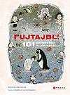 Fujtajbl! 101 odporných zajímavostí