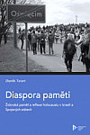 Diaspora paměti: Židovská paměť a reflexe holocaustu v Izraeli a Spojených státech