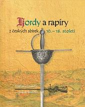 Kordy a rapíry z českých sbírek 16. - 18. století