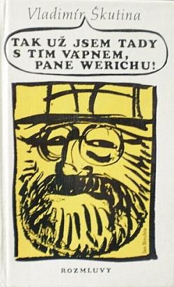 Tak už jsem tady s tím vápnem, pane Werichu obálka knihy