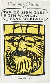 Tak už jsem tady s tím vápnem, pane Werichu