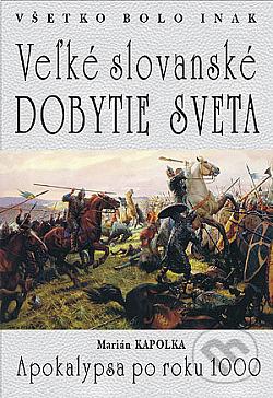 Veľké slovanské dobytie sveta obálka knihy