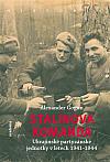 Stalinova komanda: Ukrajinské partyzánské jednotky 1941–1944