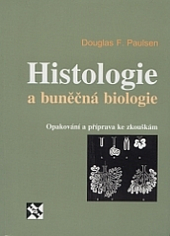Histologie a buněčná biologie - Opakování a příprava ke zkouškám obálka knihy
