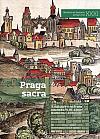 Praga sacra: K vizi posvátné Prahy císaře Karla IV. a jejím duchovním kořenům