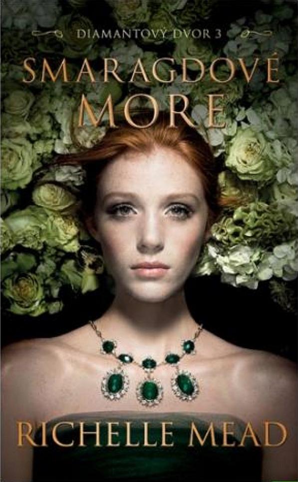 8c96d8fb737 Třpytný dvůr/Diamantový dvor: Smaragdové more - Richelle Mead ...