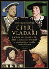 Čtyři vladaři: Jindřich VIII., František I., Karel V., Sulejman Nádherný a posedlosti, které stvořily moderní Evropu