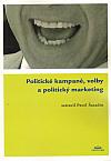 Politické kampaně, volby a politický marketing