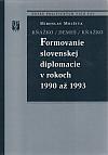 Kňažko / Demeš / Kňažko - Formovanie slovenskej diplomacie v rokoch 1990 až 1993