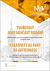 Tvořivost jako součást nadání / Creativity as Part of Giftedness