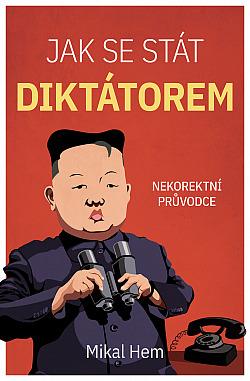 Jak se stát diktátorem obálka knihy