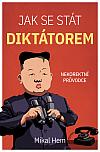 Jak se stát diktátorem