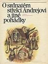 O srdnatém střelci Andrejovi