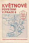 Květnové povstání v Praze 8 : Praha 8 v protifašistickém odboji (1939-1945)