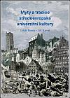 Mýty a tradice středoevropské univerzitní kultury