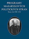 Programy Masarykových politických stran: Texty z let 1900–1912