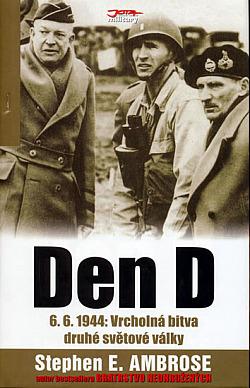 Den D 6. 6. 1944 – Vrcholná bitva druhé světové války