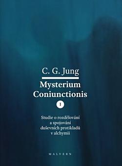 Mysterium Coniunctionis I.: Studie o rozdělování a spojování duševních protikladů v alchymii