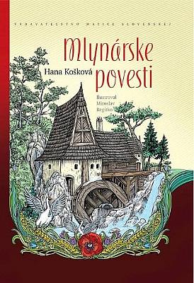 9295af477 Mlynárske povesti - Hana Košková | Databáze knih