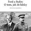 Ford a Stalin: o tom, jak žít lidsky