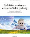 Dialektika a ateizmus: dve nezlučiteľné podstaty