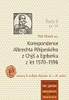 Korespondence Albrechta Pětipeského z Chýš a Egrberku z let 1570-1596