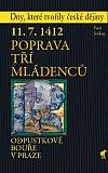 11.7.1412 - Poprava tří mládenců - Odpustkové bouře v Praze