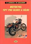 Motocykl. Tipy pro silnici a dílnu