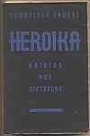 Heroika: Kristus, Hus, Nietzsche